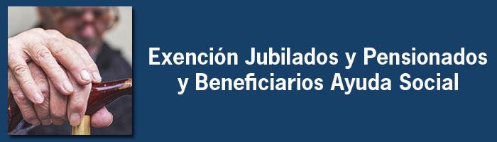 Exención Jubilados y Pensionados y Beneficiarios Ayuda Social