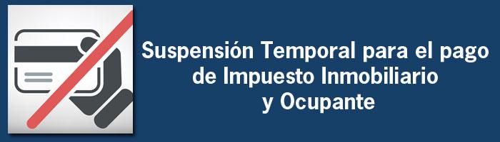Suspensión Temporal para el pago de Impuesto Inmobiliario y Ocupante