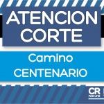 Comunicado Corte total del Camino Centenario