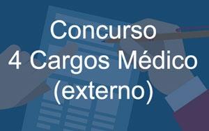 Concurso Abierto (externo) 4 (cuatro) cargos de Médico