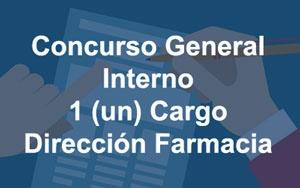 Concurso General (interno) 1 (un) cargo Director – Farmacia