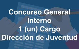 Concurso General (interno) 1 (un) cargo Director – Juventud