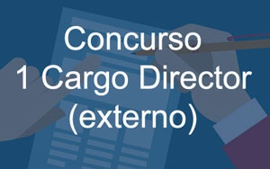 Concurso Abierto (externo)1 (un) cargo de Director PD