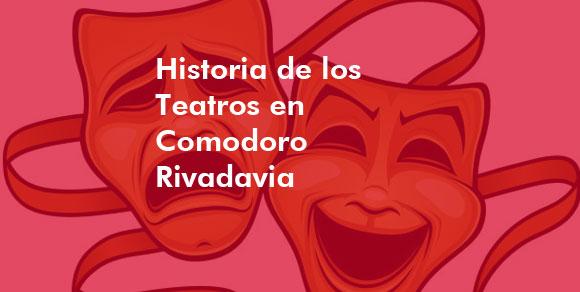 Historia de los teatros en Comodoro Rivadavia